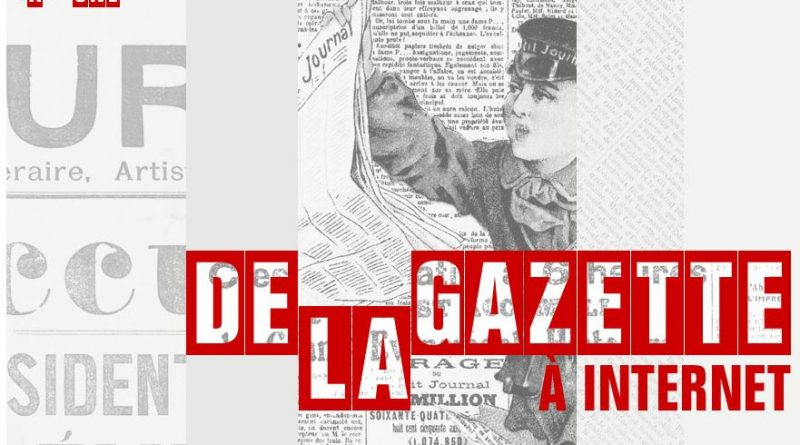 «De la Gazette à Internet» Histoire de la presse – Expo BNF – prêt 2021/2022